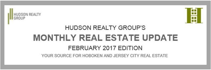 Hudson Realty Group Update – February 2017 Edition  |  Hoboken and Jersey City Real Estate